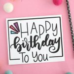 Hand Lettered Free Printable Birthday Card | Diy/crafts | Free | Free Printable Birthday Cards For Your Best Friend