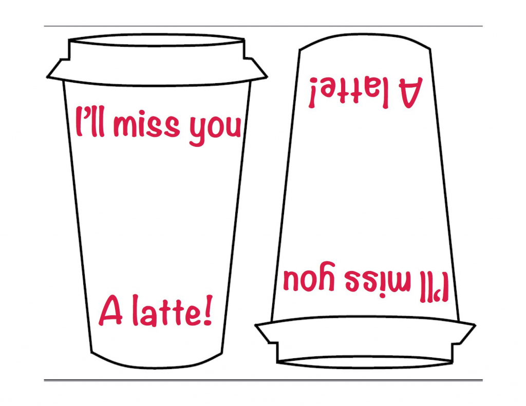 "I'll Miss You A Latte"" - Template For Making The Card! Just Print 