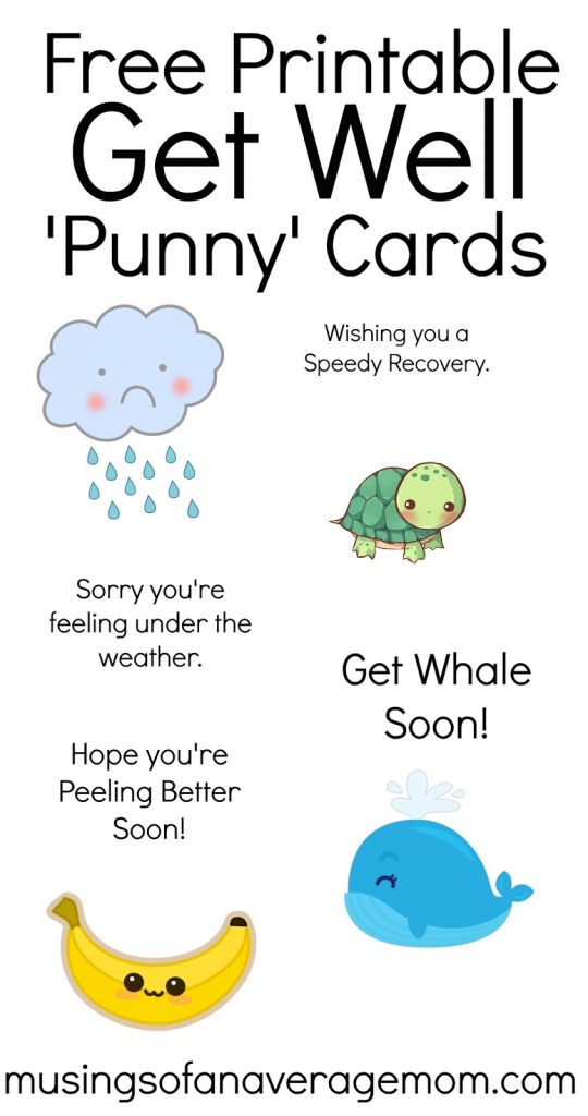 Musings Of An Average Mom: Get Well Soon Puns | Speedy Recovery Cards Printable