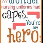No Wonder Nursing Uniforms Had Capes [Free, Printable Card | Nurses Day Cards Free Printable