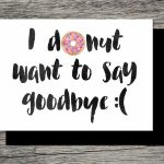 Printable Farewell Card /printable Goodbye Card   I Donut Want To | Going Away Card Printable