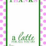 Teacher Appreciation Gift Idea   Thanks A Latte Free Printable Card | Thanks A Latte Free Printable Card