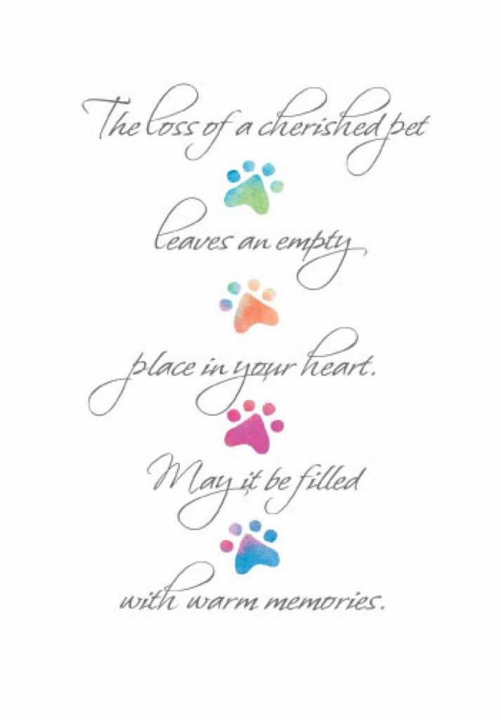 The Loss Of A Cherished Pet Leaves An Empty Place In Your Heart. May | Printable Pet Sympathy Cards
